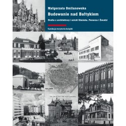 (e-book) Budowanie nad Bałtykiem. Studia z architektury i sztuki Gdańska, Pomorza i Żmudzi.