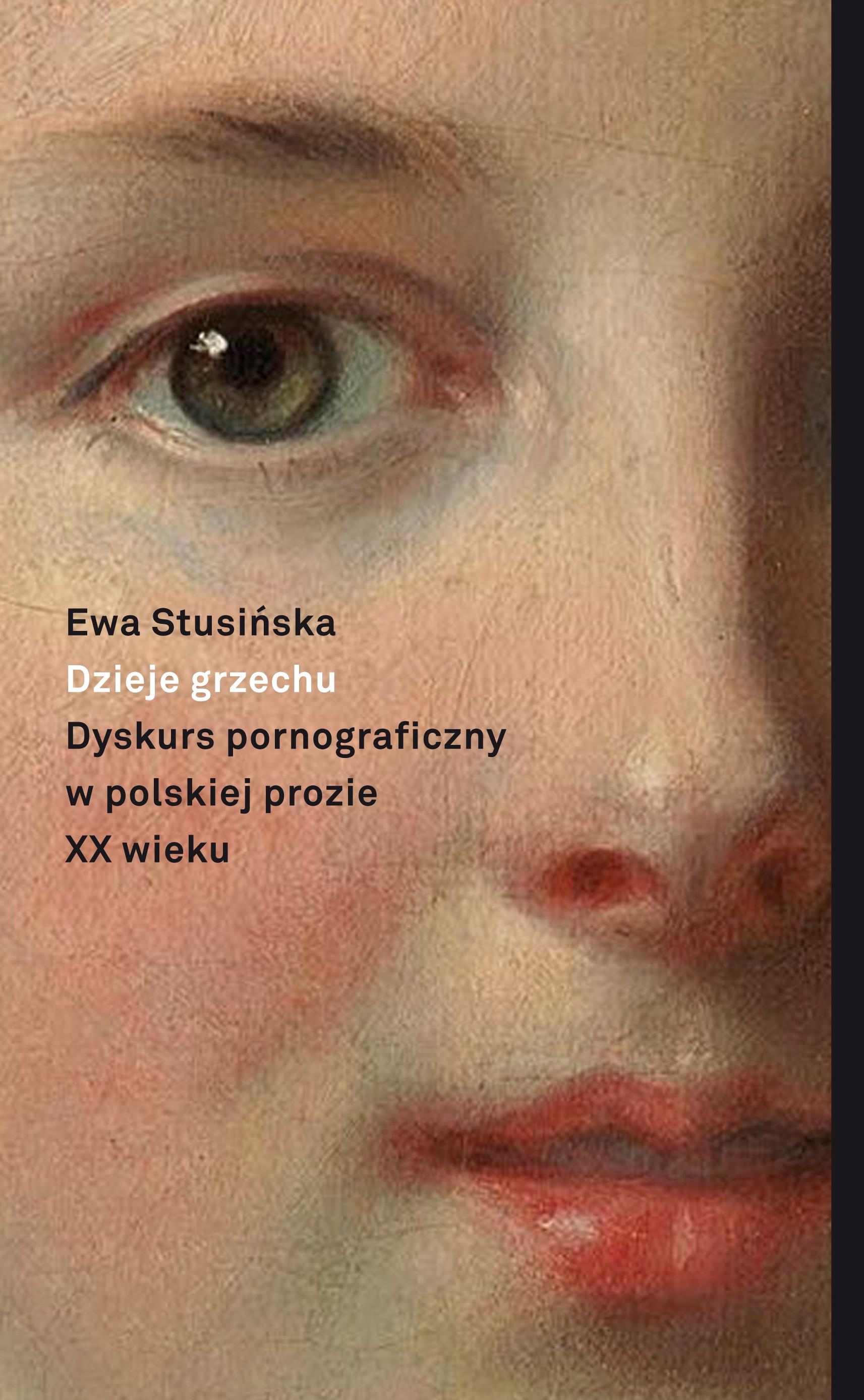 (e-book) Dzieje grzechu. Dyskurs pornograficzny w polskiej prozie XX wieku (na wybranych przykładach)
