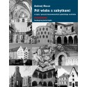 (e-book) Pół wieku z zabytkami w życiu i pracach konserwatorskich gdańskiego architekta