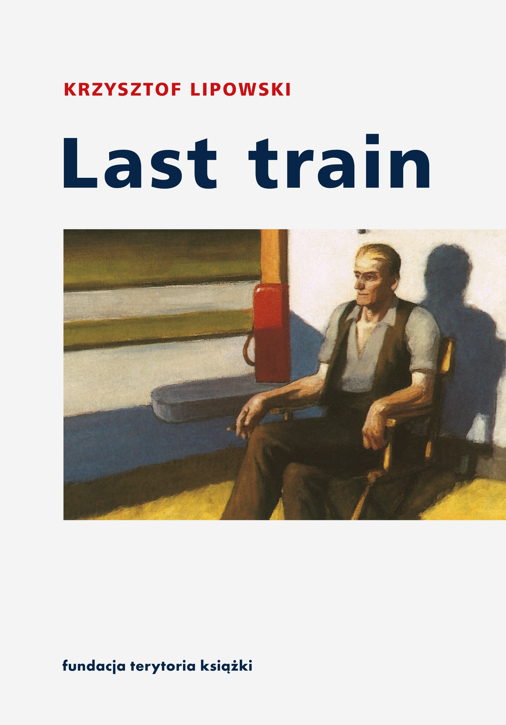 Last train. Opowiadania i eseje
