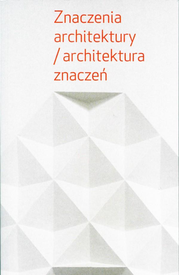 Znaczenia architektury / architektura znaczeń