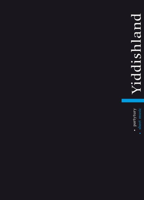 Yiddishland. Partytury, tom 1 | Sheet music, volume 1