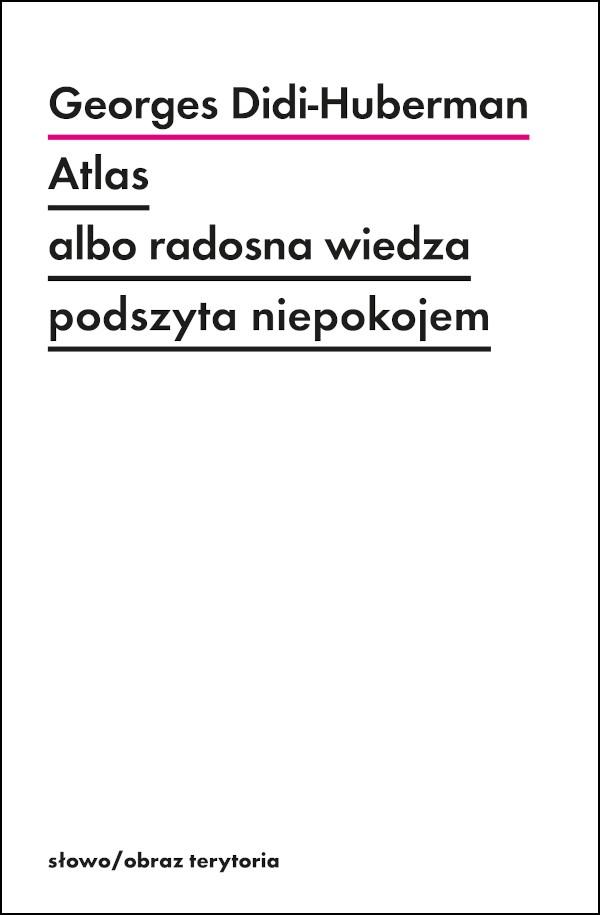 Atlas albo radosna wiedza podszyta niepokojem
