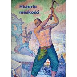Historia męskości, t. 2: XIX wiek. Tryumf męskości