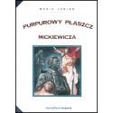 Purpurowy płaszcz Mickiewicza. Studium z historii poezji i mentalności