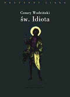 św. Idiota. Projekt antropologii apofatycznej