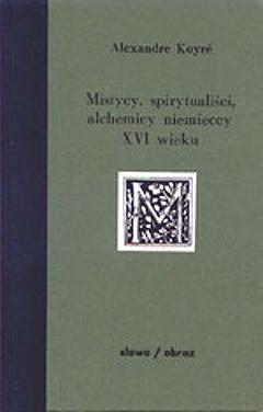 Mistycy, spirytualiści i alchemicy niemieccy XVI wieku