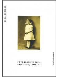 Fotografie z tłem. Gdańszczanie po roku 1945