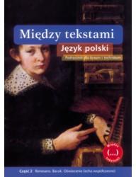 Między tekstami. Język polski. Część 2. Renesans. Barok. Oświecienie (echa współczesne)