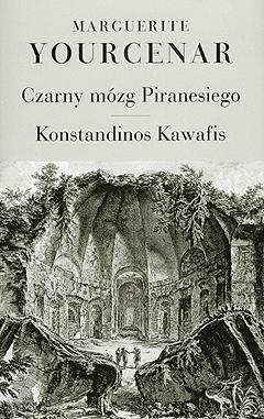 Czarny mózg Piranesiego. Konstandinos Kawafis