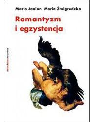 Romantyzm i egzystencja. Fragmenty niedokończonego dzieła