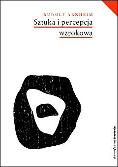 Sztuka i percepcja wzrokowa. Psychologia twórczego oka (wyd. 2)