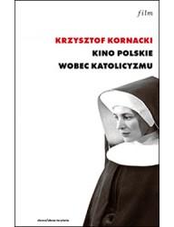 Kino polskie wobec katolicyzmu (1945–1970)