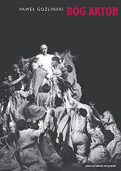 Bóg Aktor. Romantyczny teatr świata