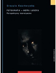 Fotografia mowa ludzka. Tom 1: Perspektywy teoretyczne