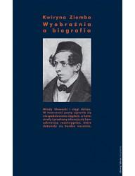 Wyobraźnia a biografia. Młody Słowacki i ciągi dalsze