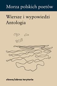 Morza polskich poetów. Wiersze i wypowiedzi. Antologia