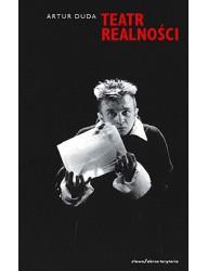 Teatr realności. O iluzji i realności w teatrze współczesnym