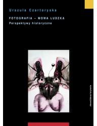 Fotografia mowa ludzka. Tom 2: Perspektywy historyczne