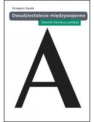 Dwudziestolecie międzywojenne. Słownik literatury polskiej