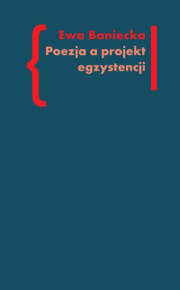 Poezja a projekt egzystencji. W kręgu postaw i tożsamościowych dylematów w twórczości Aleksandra Wata