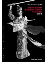 Polskie kontakty teatralne z  Orientem w XX wieku, t. 2: Studia