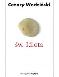 św. Idiota. Projekt antropologii apofatycznej (wyd. 2)