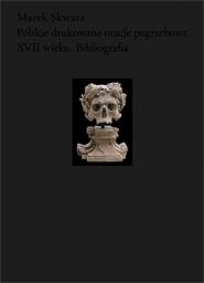 Polskie drukowane oracje pogrzebowe XVII wieku. Bibliografia