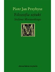 Filozofia sztuki Stefana Morawskiego