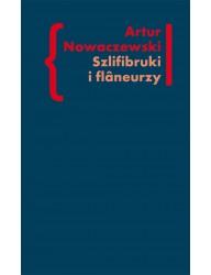 Szlifibruki i flâneurzy. Figura ulicy w literaturze polskiej po 1918 roku