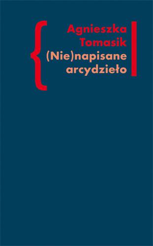"""(Nie)napisane arcydzieło. Znaczenie """"Dziennika"""" w twórczości Andrzeja Kijowskiego"""