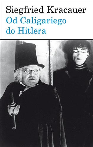 Od Caligariego do Hitlera. Z psychologii filmu niemieckiego (wyd. 2)