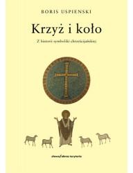 Krzyż i koło. Z historii symboliki chrześcijańskiej