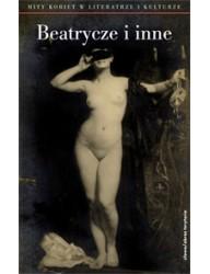 Beatrycze i inne. Mity kobiet w literaturze i kulturze