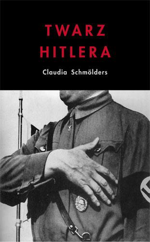 Twarz Hitlera. Biografia fizjonomiczna