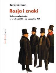Rosja i znaki. Kultura szlachecka w wieku XVIII i na początku XIX (wyd. 2)