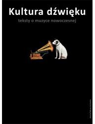 Kultura dźwięku. Teksty o muzyce nowoczesnej (dodruk)