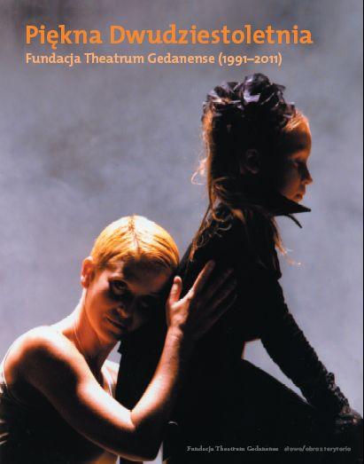 Piękna dwudziestoletnia. Fundacja Theatrum Gedanense (1991-2011)