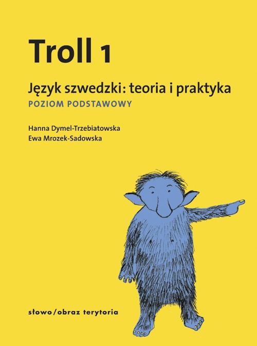 Troll 1. Język szwedzki: teoria i praktyka - poziom podstawowy (wyd. 3)