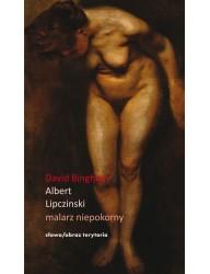 Albert Lipczinski. Malarz niepokorny