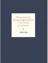 Teoretycy, historiografowie i artyści o sztuce, 1600-1700, t. 3
