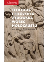 Teologia i filozofia żydowska wobec Holocaustu
