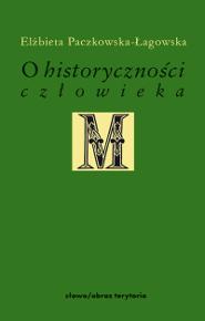 O historyczności człowieka. Studia filozoficzne