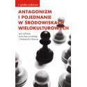 Antagonizm i pojednanie w środowiskach wielokulturowych