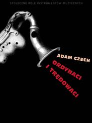 (e-book) Ordynaci i trędowaci. Społeczne role instrumentów muzycznych