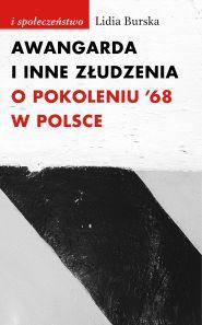 (e-book) Awangarda i inne złudzenia. O pokoleniu '68 w Polsce