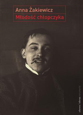 Młodość chłopczyka. O wczesnej twórczości Stanisława Ignacego Witkiewicza 1900–1914