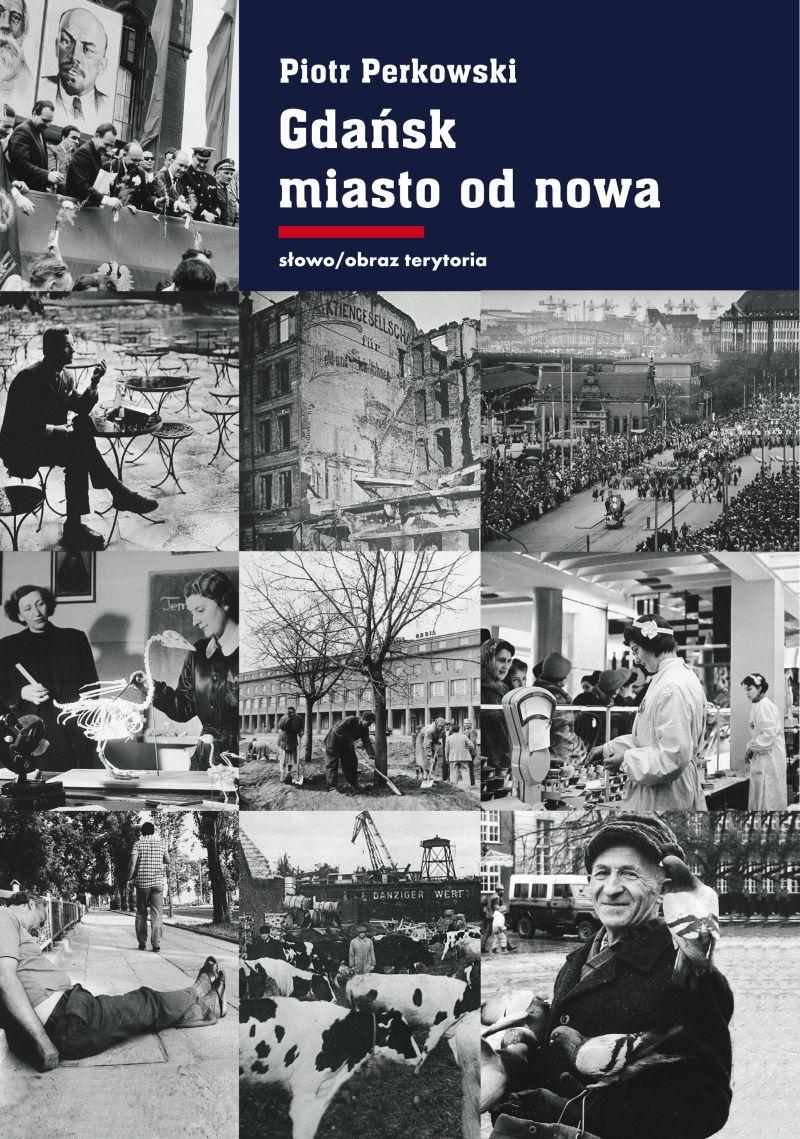 (e-book) Gdańsk - miasto od nowa. Kształtowanie społeczeństwa i warunki bytowe w latach 1945–1970