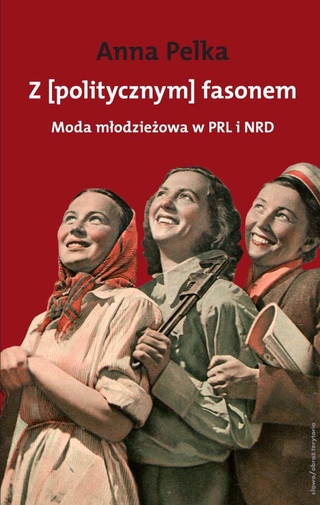 (e-book) Z politycznym fasonem. Moda młodzieżowa w PRL i NRD