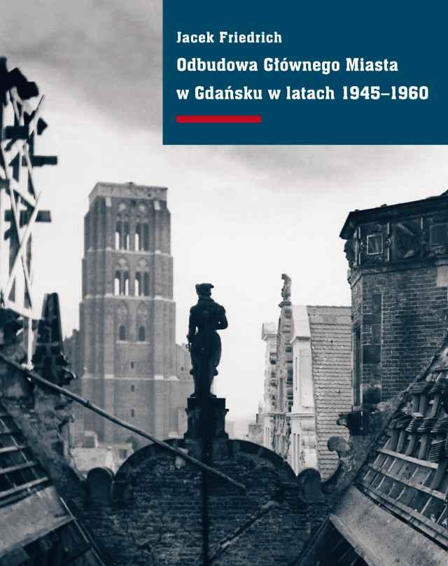 Odbudowa Głównego Miasta w Gdańsku w latach 1945–1960